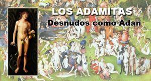 Adamitas, hippies de 1400, desnudos como Adán, hasta que los hussitas los masacraron