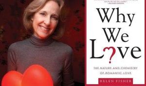 Helen Fisher, cuando dice que ama su trabajo con pasión, quiere decir que, al pensar en la oxitocina, segrega grandes cantidades de oxitocina