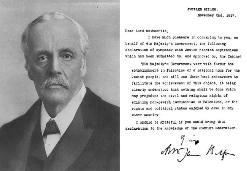 La declaración de Balfpur, Balfour declaration, la promesa del gobierno británico, por intermedio de su ministro de exteriores, a Lord Rothschild, de regalarle a los judíos lo que no le pertenecía a Inglaterra y de lo que no podía disponer: Palestina